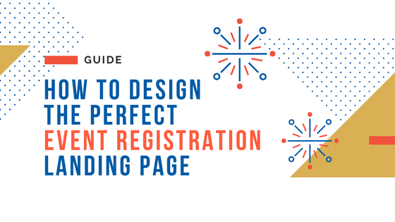 How to Design the Perfect Event Registration Landing Page