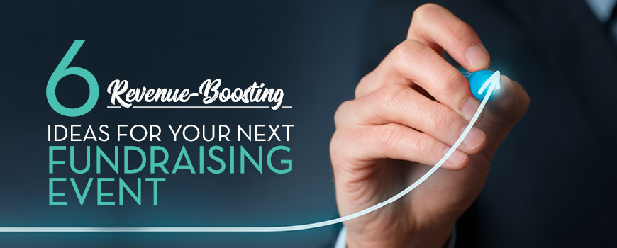 6 Revenue-Boosting Ideas for Your Next Fundraising Event